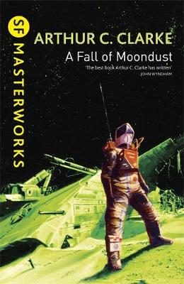 A Fall of Moondust - S.F. Masterworks No.49 (Paperback)