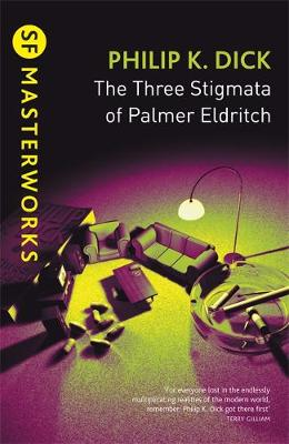 The Three Stigmata of Palmer Eldritch - S.F. Masterworks No.52 (Paperback)