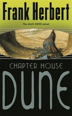Chapter House Dune: Bk. 6 - Dune 6 (Paperback)