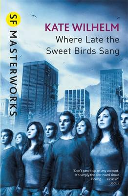 Where Late The Sweet Birds Sang - S.F. Masterworks no. 67 (Paperback)