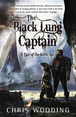 The Black Lung Captain: Bk. 2: Tales of the Ketty Jay (Paperback)