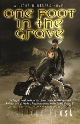 One Foot in the Grave: One Foot in the Grave Bk. 2: A Night Huntress Novel - Night Huntress (Paperback)