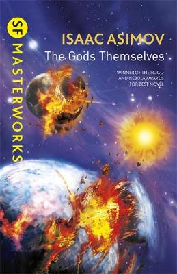 The Gods Themselves - S.F. Masterworks (Paperback)