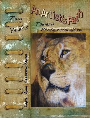 An Artist's Path: Two Years Toward Professionalism (Paperback)