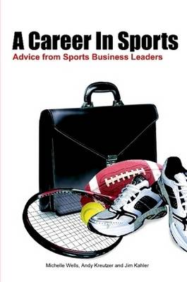 A Career in Sports: Advice from Sports Business Leaders (Paperback)