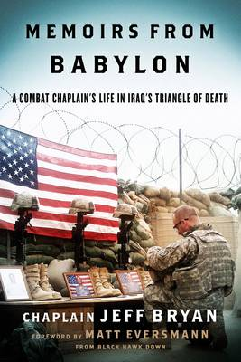 Memoirs from Babylon: A Combat Chaplain's Life in Iraq's Triangle of Death (Paperback)