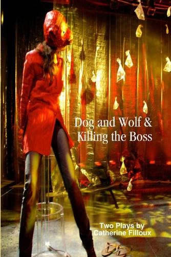 Dog and Wolf & Killing the Boss (Paperback)