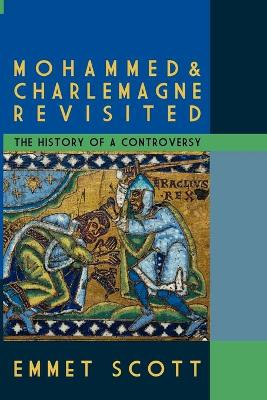 Mohammed & Charlemagne Revisited: The History of a Controversy (Paperback)