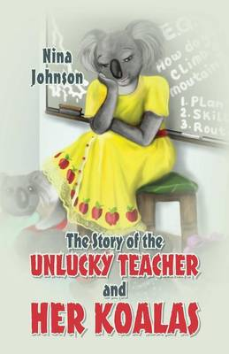The Story of the Unlucky Teacher and Her Koalas (Paperback)