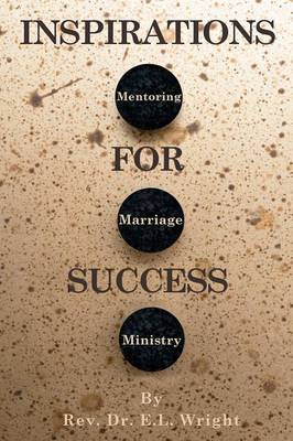 Inspirations for Success: Mentoring, Marriage, and Ministry (Paperback)