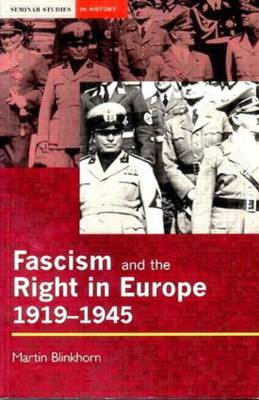Fascism and the Right in Europe, 1919-45 - Seminar Studies (Paperback)