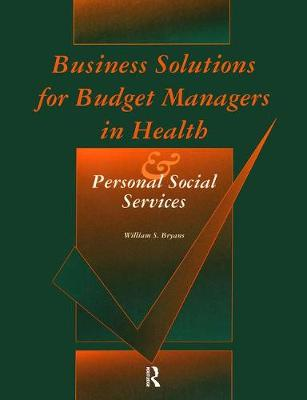 Business Solutions for Budget Managers in Health and Personal Social Services - Longman Health Management S. (Paperback)