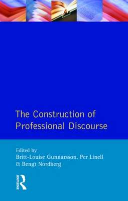 The Construction of Professional Discourse - Language in Social Life (Paperback)