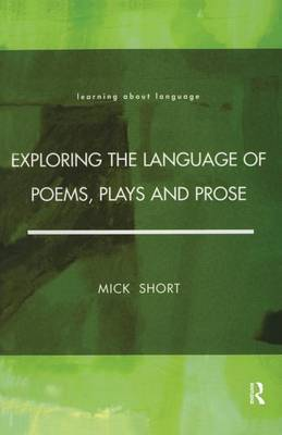 Exploring the Language of Poems, Plays and Prose - Learning About Language (Paperback)