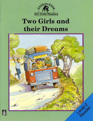 Two Girls and Their Dreams Level 2 Reader - Child to Child Readers (Paperback)