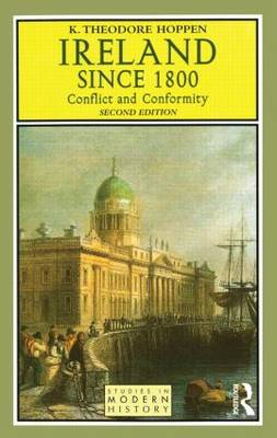 Ireland Since 1800: Conflict and Conformity - Studies in Modern History (Paperback)