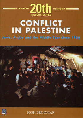 Conflict in Palestine: Jews, Arabs and the Middle East Since 1900 - Longman Twentieth Century History Series (Paperback)
