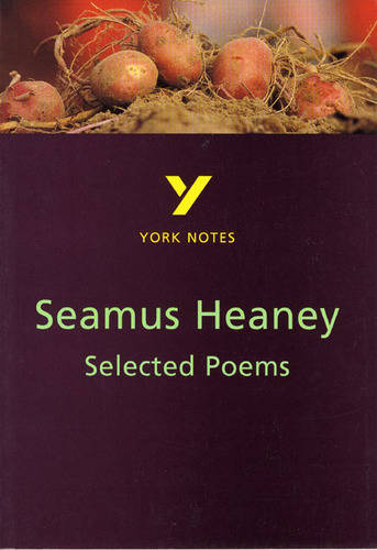Selected Poems of Seamus Heaney: York Notes for GCSE - York Notes (Paperback)