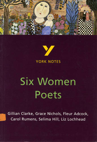 Six Women Poets: York Notes for GCSE - York Notes (Paperback)