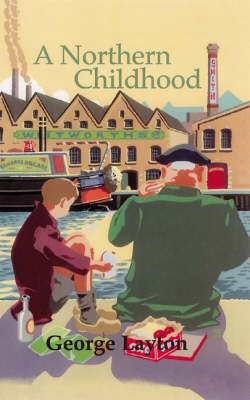 A Northern Childhood - New Longman Literature 11-14 (Hardback)