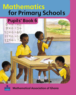 Basic Mathematics for Ghana: Pupils Book No.6 - Maths for Primary Schools (Paperback)