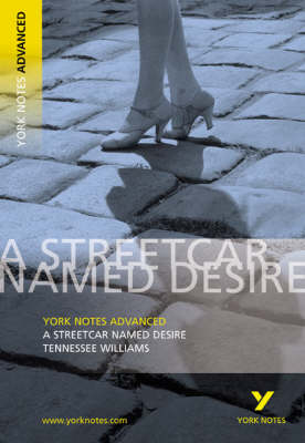 Streetcar Named Desire: York Notes Advanced - York Notes Advanced (Paperback)