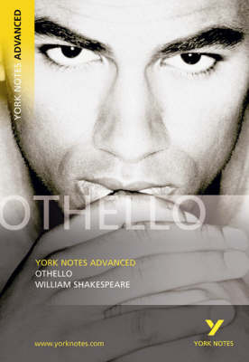 "York Notes on Shakespeare's ""Othello"" - York Notes Advanced (Paperback)"