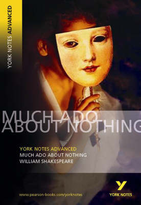 Much Ado About Nothing: York Notes Advanced - York Notes Advanced (Paperback)