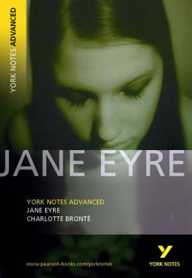 Jane Eyre: York Notes Advanced - York Notes Advanced (Paperback)