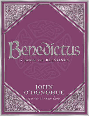 Benedictus: A Book of Blessings (Hardback)