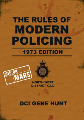 "The Rules of Modern Policing 1973: ""Life on Mars"" (Hardback)"