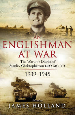 An Englishman at War: the Wartime Diaries of Stanley Christopherson DSO Mc & Bar 1939-1945 (Hardback)