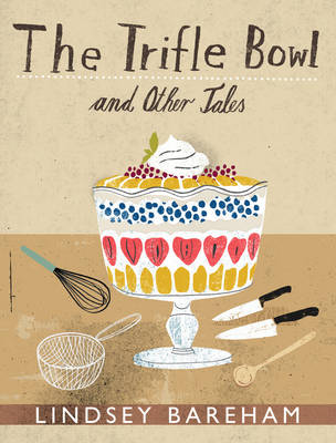The Trifle Bowl and Other Tales (Hardback)