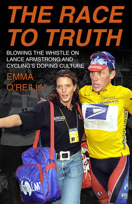 The Race to Truth: Blowing the Whistle on Lance Armstrong and Cycling's Doping Culture (Hardback)