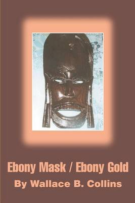 Ebony Mask / Ebony Gold (Paperback)