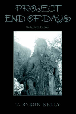 Project End of Days: Selected Poems (Paperback)