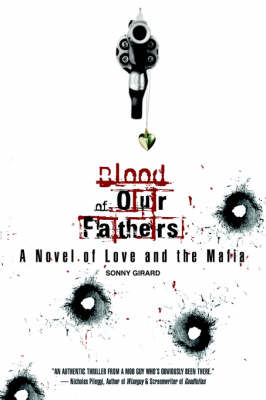 Blood of Our Fathers: A Novel of Love and the Mafia (Paperback)