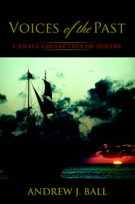 Voices of the Past: A Small Collection of Poetry (Paperback)