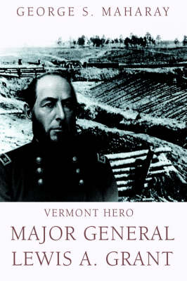 Vermont Hero: Major General Lewis A. Grant (Paperback)