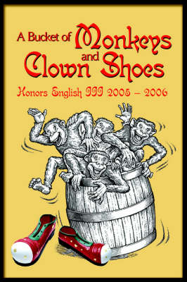 A Bucket of Monkeys and Clown Shoes (Paperback)