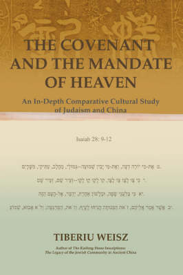 The Covenant and the Mandate of Heaven: An In-Depth Comparative Cultural Study of Judaism and China (Paperback)