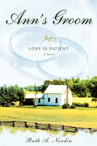 Ann's Groom: Love Is Patient (Paperback)