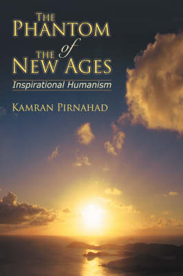 The Phantom of the New Ages: Inspirational Humanism (Hardback)