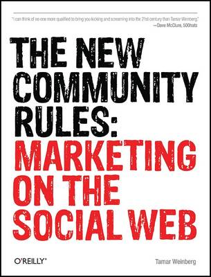 The New Community Rules: Marketing on the Social Web (Paperback)