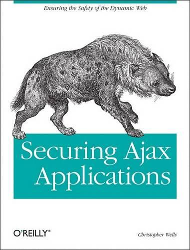 Securing Ajax Applications (Paperback)