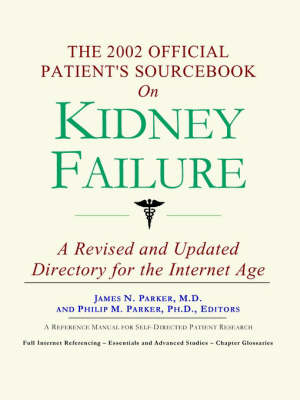The 2002 Official Patient's Sourcebook on Kidney Failure - Official Patient Guides (Paperback)