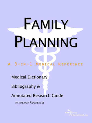 Family Planning - A Medical Dictionary, Bibliography, and Annotated Research Guide to Internet References (Paperback)