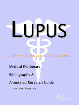 Lupus - A Medical Dictionary, Bibliography, and Annotated Research Guide to Internet References (Paperback)