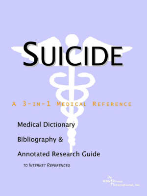 Suicide - A Medical Dictionary, Bibliography, and Annotated Research Guide to Internet References (Paperback)