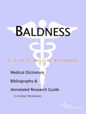 Baldness - A Medical Dictionary, Bibliography, and Annotated Research Guide to Internet References (Paperback)